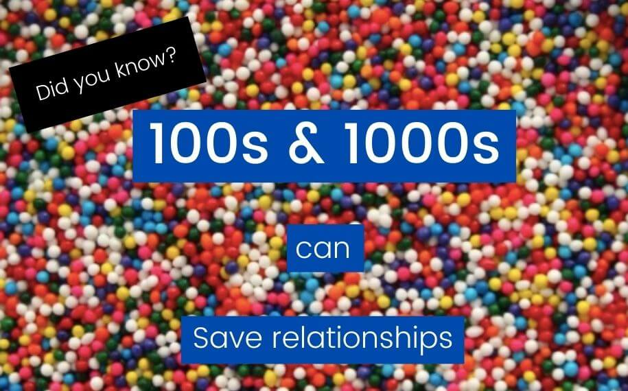 Did you know that 100s & 1000s can save relationships